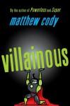 Villainous - Matthew Cody