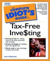The Complete Idiot's Guide to Tax-Free Investing - Grace W. Weinstein