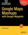 Google Maps Mashups with Google Mapplets - Michael Young