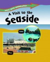 A Visit to the Seaside - Louise Spilsbury