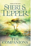 The Companions - Sheri S. Tepper