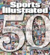 Sports Illustrated The 50th Anniversary Book: 1954-2004 - Sports Illustrated