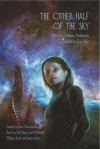 The Other Half of the Sky - Athena Andreadis, Kay T. Holt, Joan Slonczewski, Ken Liu