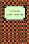 The Gambler - Fyodor Dostoyevsky, C.J. Hogarth