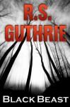 Black Beast - R.S. Guthrie