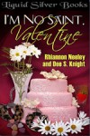 I'm No Saint, Valentine - Dee S. Knight, Rhiannon Neeley