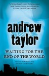 Waiting for the End of the World - Andrew Taylor