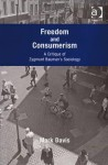 Freedom and Consumerism: A Critique of Zygmunt Bauman's Sociology - Mark Davis