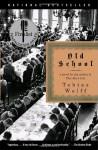 Old School - Tobias Wolff