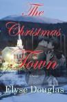 The Christmas Town - Elyse Douglas