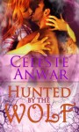 Hunted by the wolf - Celeste Anwar