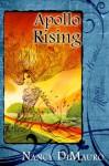 Apollo Rising - Nancy DiMauro
