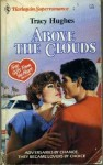 Above the Clouds (Harlequin Superromance No. 304) - Tracy Hughes