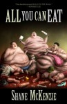 All You Can Eat - Shane McKenzie