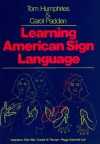 Learning American Sign Language - Tom Humphries, Carol Padden