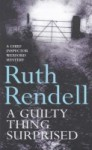 A Guilty Thing Surprised: (A Wexford Case) - Ruth Rendell