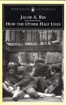 How the Other Half Lives - Jacob A. Riis, Luc Sante