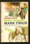 The Complete Short Stories of Mark Twain - Mark Twain, Charles Neider