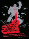 How To Survive A Robot Uprising (MP3 Book) - Daniel H. Wilson, Stefan Rudnicki