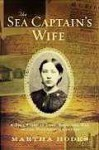 The Sea Captain's Wife: A True Story of Love, Race, and War in the Nineteenth Century - Martha Hodes