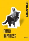 Family Happiness (Harper Perennial Classic Stories) - Leo Tolstoy