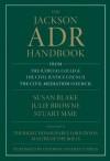The Jackson ADR Handbook - Susan Blake, Julie Browne, Stuart Sime