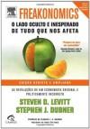 Freakonomics: O Lado Oculto e Inesperado de Tudo que nos Afeta (Portuguese Edition) - Steven D. Levitt, Stephen Dubner