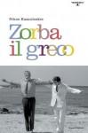 Zorba il greco (Piccola aristea) (Italian Edition) - Nikos Kazantzakis, N. Crocetti