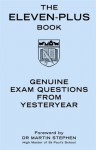 The Eleven-Plus Book: Genuine Exam Questions from Yesteryear - Dr Martin Stephen, Martin Stephen