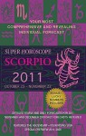 Super Horoscopes Scorpio 2011 - Margarete Beim