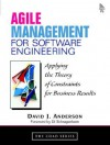 Agile Management for Software Engineering: Applying the Theory of Constraints for Business Results - David J. Anderson, Eli Schragenheim