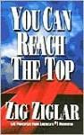 You Can Reach the Top - Zig Ziglar
