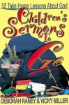 Children's Sermons To Go: 52 Take Home Lessons about God - Deborah Raney