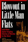 Blowout in Little Man Flats: And Other Spine-Tingling Stories of Murder in the West - Billie Sue Mosiman