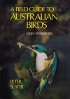 A Field Guide To Australian Birds: Non Passerines - Peter Slater