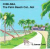 Chelsea, The Palm Beach Cat...Not - S. James Cook, John Cook