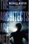 The Architects Are Here - Michael Winter