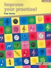 Improve Your Practice! Instrumental: Grade 3 / Late Elementary - Paul Harris