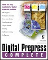 Digital Prepress Complete: With CDROM - Peter Sylvester, Steve Kurth, Matt LeClair