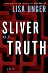 Sliver of Truth: A Novel - Lisa Unger