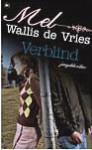 Verblind - Mel Wallis de Vries