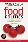 Food Politics: How the Food Industry Influences Nutrition and Health - Marion Nestle, Michael Pollan