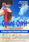 Chasing Charlie (A Texas Legacy Romantic Comedy-Prequel) - Kathy Carmichael