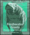 Freshwater Giants: Hippopotamus, River Dolphins, And Manatees - Phyllis J. Perry