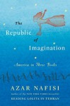 Republic of Imagination - Azar Nafisi