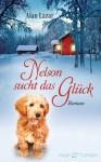 Nelson sucht das Glück: Roman (German Edition) - Alan Lazar, Judith Schwaab