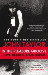 In the Pleasure Groove: Love, Death, and Duran Duran - John Taylor