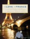 In Love In France: A Traveler's Guide to the Most Romantic Destinations in the Land of Amour - Rhonda Carrier