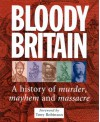 Bloody Britain: A History of Murder, Mayhem and Massacre - Automobile Association