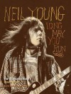 Neil Young: Long May You Run: The Illustrated History, Updated Edition - Daniel Durchholz, Gary Graff